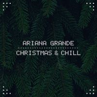 Cover Ariana Grande - Christmas & Chill [EP]